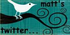 Matt's Twitter...